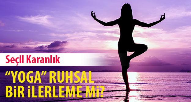 Yoga ruhsal bir ilerleme mi?