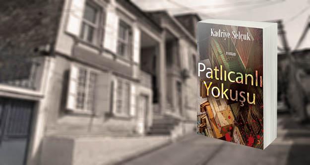 Yazar Kadriye  Selçuk'un yeni kitabı çıktı: 'Patlıcanlı Yokuşu'