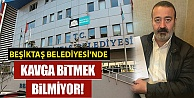 Beşiktaş Belediyesi#039;nde kavga